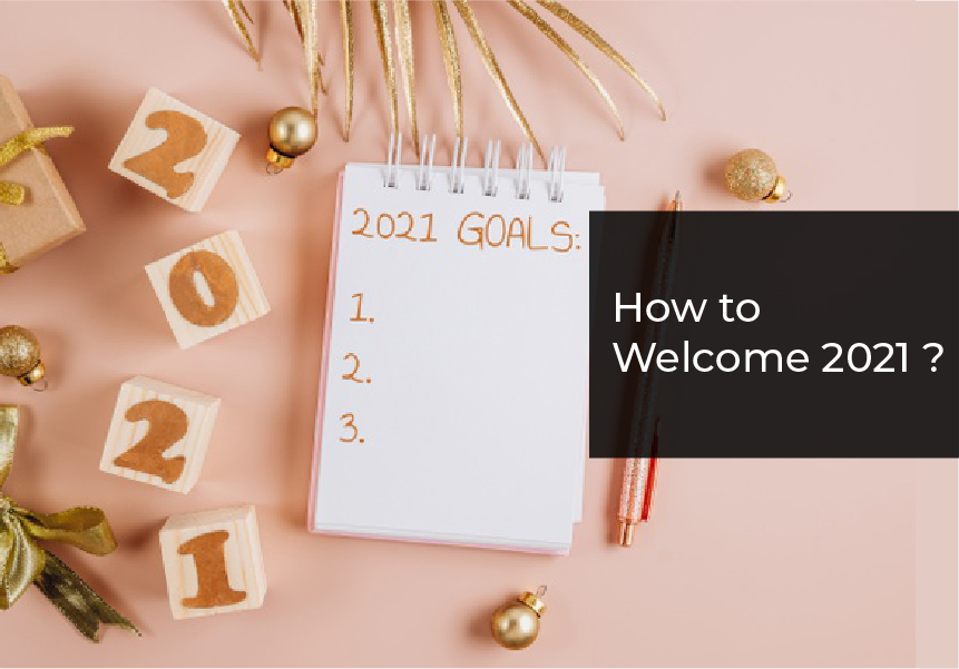 How to welcome 2021 ?