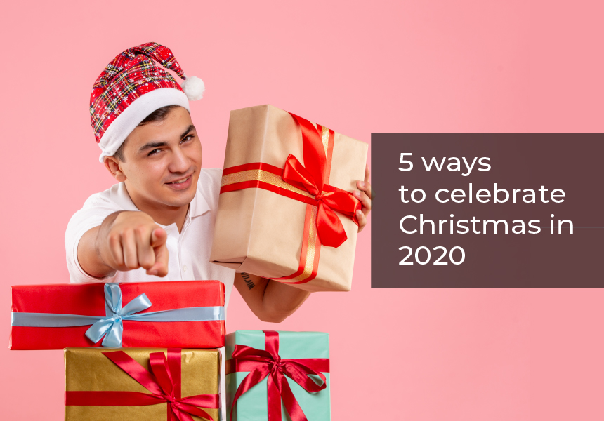 5 ways to celebrate Christmas in 2020