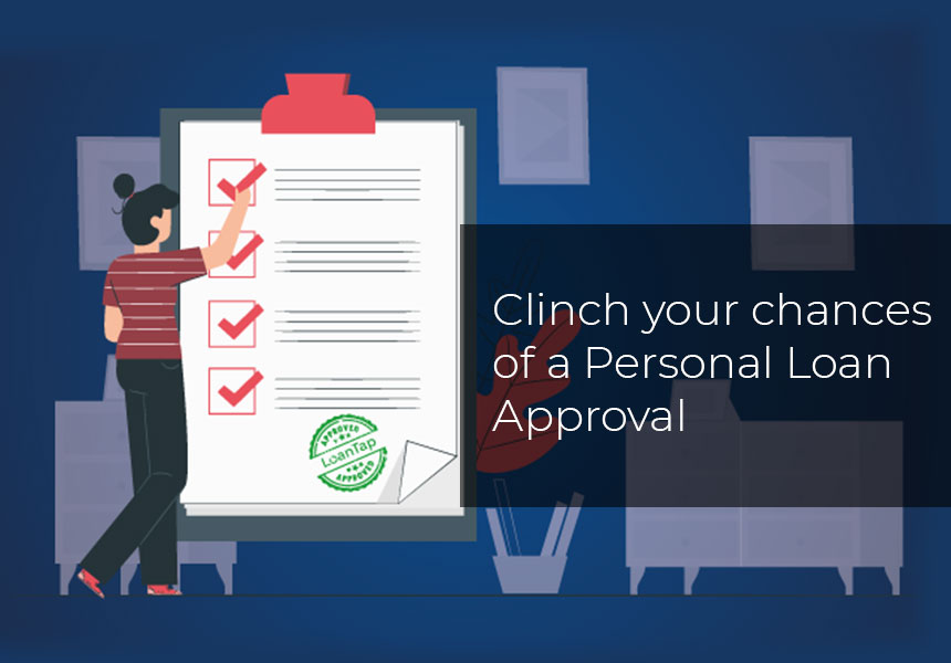 Clinch your chances of a Personal Loan Approval