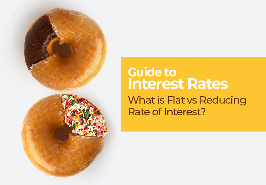 Guide to Different Types of Interest Rates - Flat vs Reducing Rate of Interest