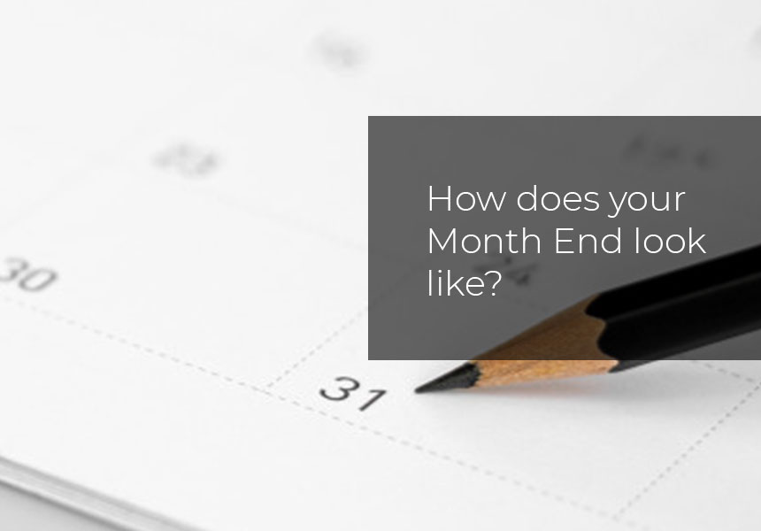 How does your Month End look like?