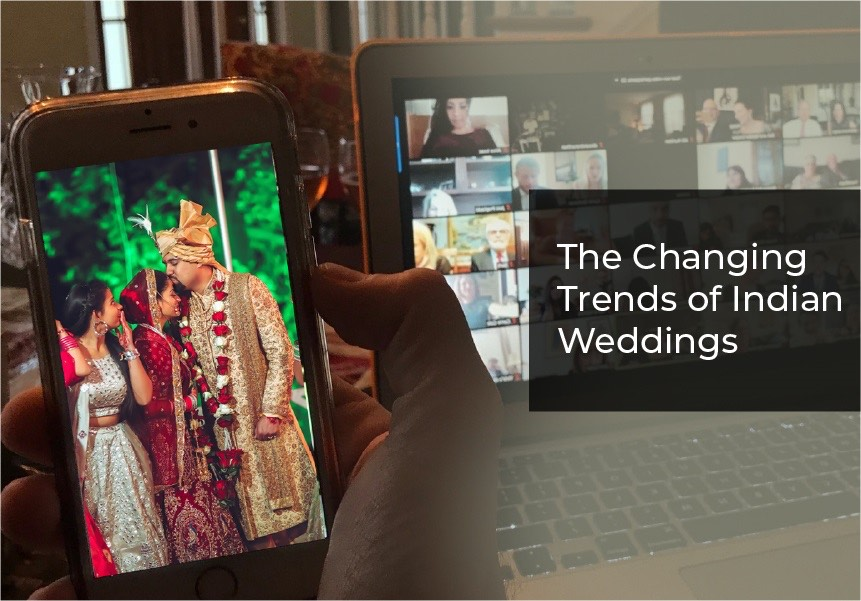 The Changing Trends of Indian Weddings