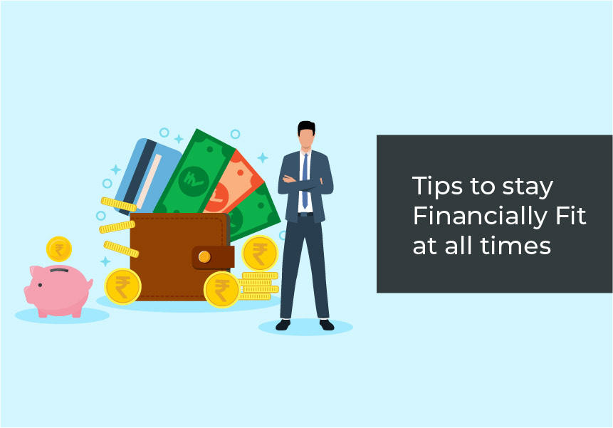 Tips to stay Financially Fit at all times