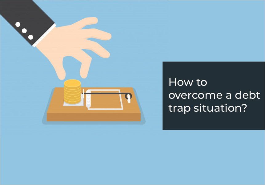 How to overcome a debt trap situation?
