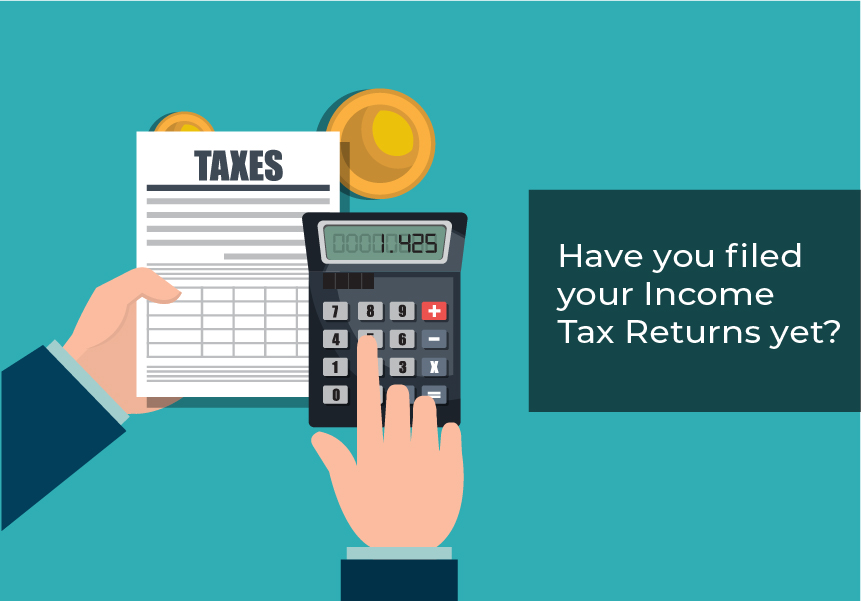 Have you filed your Income Tax Returns yet?