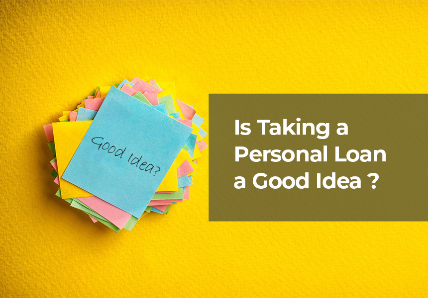 Is Taking a Personal Loan a Good Idea? Do
