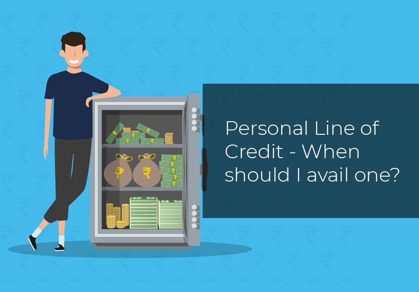Personal Line of Credit - When should I avail one?