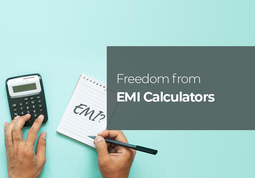 Freedom from EMI Calculators in 2020