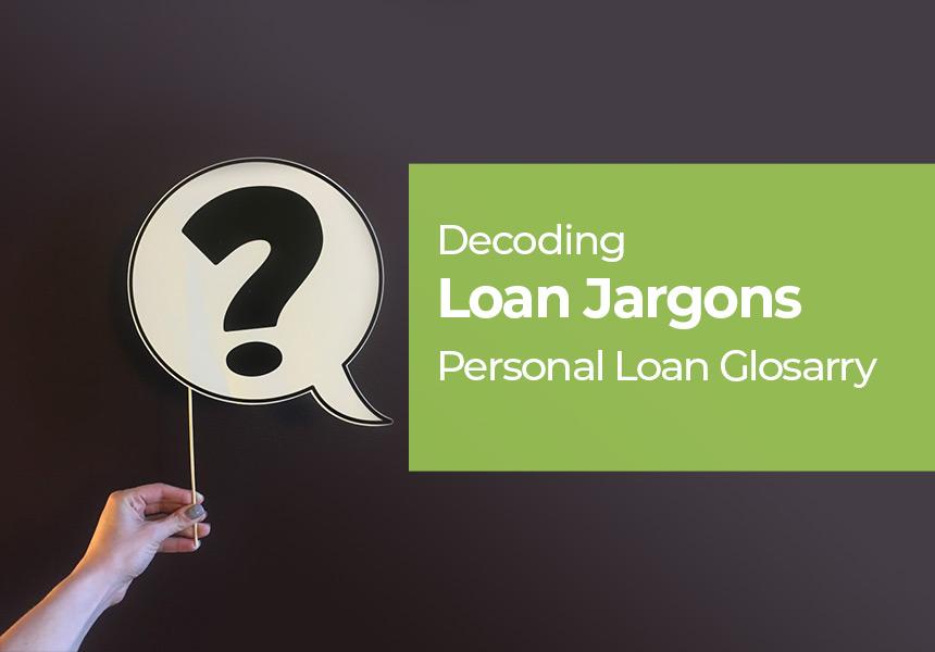 Decoding Loan Jargon - Personal Loan Glossary