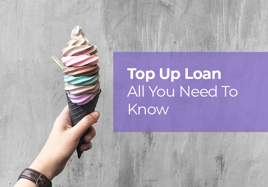 What is Top Up Loan? Benefits, Eligibility & Procedure