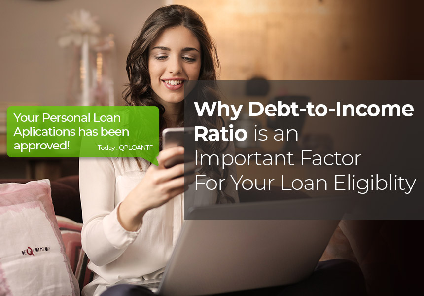 What is Debt to Income Ratio (DTI)? How Does it Factor in your Loan Eligibility?