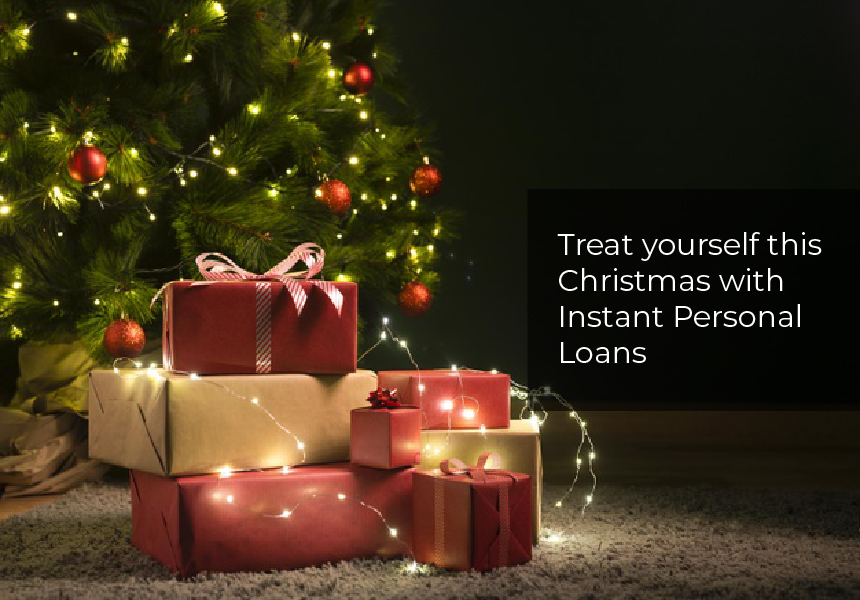 Treat yourself this Christmas with Instant Personal Loans