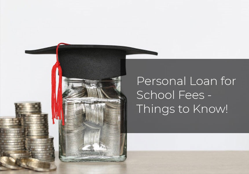Personal Loan for School Fees - Things to Know