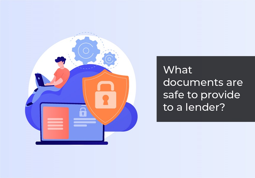 What documents are safe to provide to a lender?