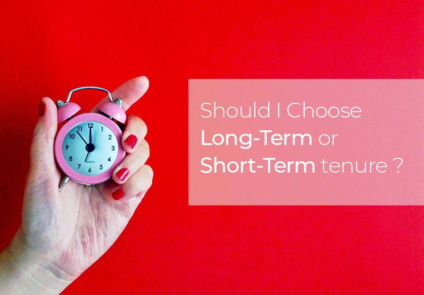 Should I Choose a Long-Term or a Short-Term Tenure for my Loan?